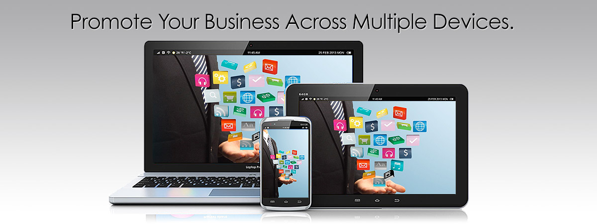 Promote Your Business Across Multiple Devices