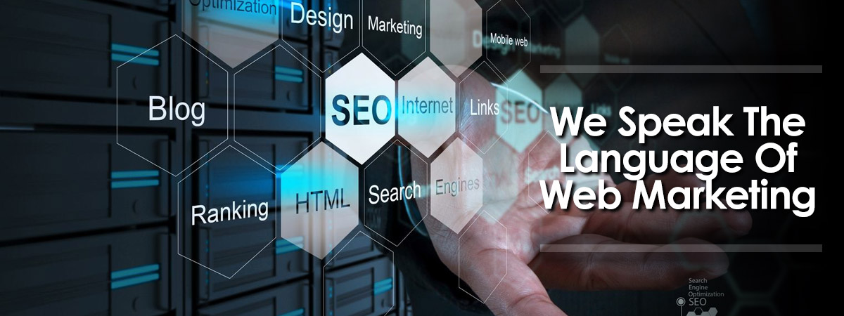 We Speak The Language Of Web Marketing